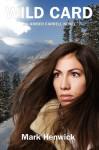 Wild Card (Bite Back 3) - Mark Henwick, Lauren Sweet