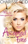 Accepted Fate - Charisse Reid