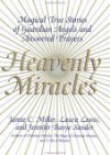 Heavenly Miracles: Magical True Stories of Guardian Angels and Answered Prayers - Jamie C. Miller, Jennifer Basye Sander, Laura Lewis