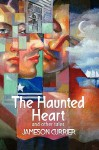 The Haunted Heart and Other Tales - Jameson Currier