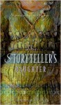 The Storyteller's Daughter - Anonymous, Cameron Dokey