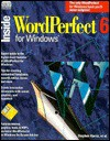 Inside WordPerfect 6 for Windows - New Riders Publishing Group