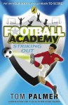 Football Academy: Striking Out: Striking Out - Tom Palmer