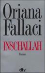Inschallah. Roman. - Oriana Fallaci