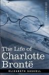 The Life of Charlotte Bront - Elizabeth Gaskell