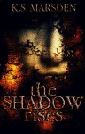 The Shadow Rises (Witch-Hunter, #1) - K.S. Marsden
