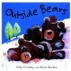 Outside Bears - Sally Grindley, Alison Barlett