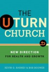 The U-Turn Church: New Direction for Health and Growth - Kevin G. Harney, Bob Bouwer