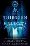 The Thirteen Hallows - Michael Scott, Colette Freedman