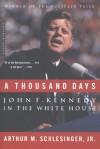A Thousand Days - Arthur M. Schlesinger Jr.