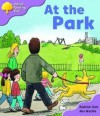 At The Park (Oxford Reading Tree: Stage 1+: Patterned Stories) - Roderick Hunt, Alex Brychta