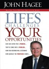 Life's Challenges.. Your Opportunities: God Has Given You A Promise...You've Come Into A Problem...How You Respond Will Determine How Quickly The Provision Comes... - John Hagee