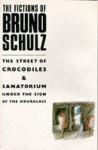 The Fictions Of Bruno Schulz - Bruno Schulz