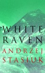 White Raven - Andrzej Stasiuk, Wiesiek Powaga