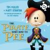The Pirate Who Had To Pee - Tim Miller, Matt Stanton