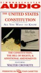 The All You Want to Know About United States Constitution: The Constitution, The Bill of Rights and Additional Amendments - Walter Cronkite
