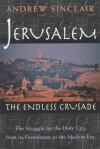 Jerusalem: The Endless Crusade - Andrew Sinclair