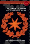 The Cherokee Nation and the Trail of Tears: The Penguin Library of American Indian History series - Theda Perdue, Michael D. Green, Colin G. Calloway