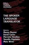 The Spoken Language Translator - Manny Rayner, David Carter, Pierrette Bouillon, Vassilis Digalakis