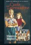Castle Tourmandyne - Monica Hughes