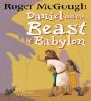 Daniel and the Beast of Babylon - Roger McGough, Jill Newton