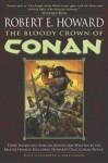 The Bloody Crown of Conan (Conan of Cimmeria, Book 2) - Robert E. Howard