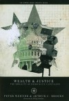 Wealth and Justice: The Morality of Democratic Capitalism - Peter Wehner, Arthur C. Brooks