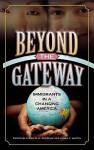 Beyond the Gateway: Immigrants in a Changing America - Elzbieta Gozdziak, Susan Martin
