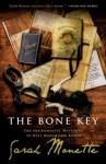 The Bone Key: The Necromantic Mysteries of Kyle Murchison Booth - Sarah Monette