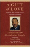 A Gift of Love: Sermons from Strength to Love and Other Preachings - Martin Luther King Jr., Coretta Scott King, Raphael G. Warnock