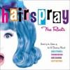 Hairspray: The Roots - Mark O'Donnell, Thomas Meehan, Marc Shaiman, Scott Wittman, John Waters