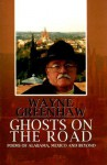 Ghosts on the Road: Poems of Alabama, Mexico and Beyond - Wayne Greenhaw