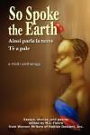 So Spoke the Earth:The Haiti I Knew, the Haiti I Know, the Haiti I Want to Know - M.J. Fievre