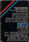 Prize Stories 1973: The O. Henry Awards - William Miller Abrahams, Joyce Carol Oates, Jane Mayhall, Diane Johnson, John Cheever, Josephine Jacobsen, David Shaber, Curt Johnson, Henry Bromell, Shirley Seikes, Randall Reid, Bernard Malamud, Rosellen Brown, Patricia Zelver, James Alan MacPherson, John Malone, Alice