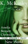 New World (The Amelia Bennett Chronicles, #3) - K. McKinley