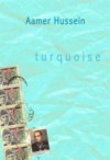 Turquoise - Aamer Hussein
