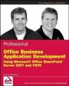 Professional Office Business Application Development: Using Microsoft Office SharePoint Server 2007 and VSTO - Steve Fox, Bill Sheldon
