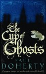 The Cup of Ghosts (Mathilde of Westminster 1) - Paul Doherty