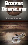 Boxers Downlow (Ringside Lust) - Hector Bugarro
