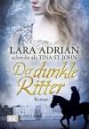 Der dunkle Ritter (German Edition) - Adrian schreibt als Tina St. John, Lara, Susanne Kregeloh