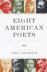 Eight American Poets: An Anthology - Joel Conarroe, Elizabeth Bishop, James Merrill, Sylvia Plath, Allen Ginsberg, Theodore Roethke, John Berryman, Anne Sexton, Robert Lowell