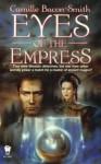 Eyes of the Empress - Camille Bacon-Smith