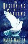 The Beginning of Sorrows - David Lozell Martin