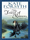 The Tower of Ravens (Rhiannon's Ride, #1) - Kate Forsyth