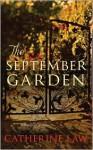 The September Garden - Catherine Law