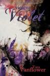 Violent Violet (The Violet Series) - Tara Vanflower
