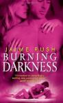 Burning Darkness - Jaime Rush