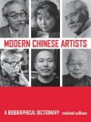 Modern Chinese Artists: A Biographical Dictionary - Michael Sullivan