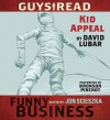 Guys Read: Kid Appeal: A Story from Guys Read: Funny Business (Audio) - David Lubar, Bronson Pinchot