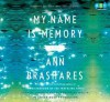 My Name Is Memory (Unabridged Audio C Ds) - Ann Brashares, Lincoln Hoppe, Kathe Mazur